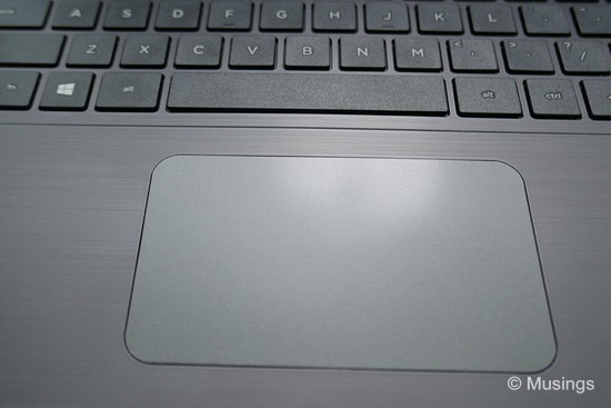 Spacious trackpad, though still not with the same tactile feel of a Macbook.